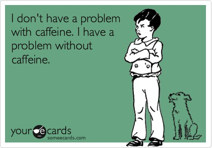 problem with caffeine caffeine withdrawal the sadder but wiser girl