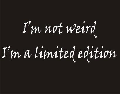 not weird