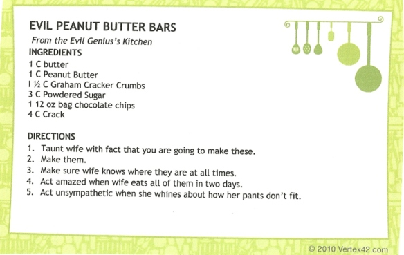 Just in case you wanted your pants not to fit, here's the recipe that will make that happen.  No baking required.